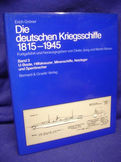Die deutschen Kriegsschiffe 1815-1945. Band 3: U-Boote, Hilfskreuzer, Minenschiffe, Netzleger, Sperrbrecher
