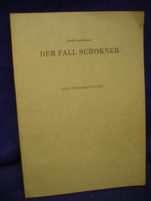 Der Fall Schörner. Eine Dokumentation