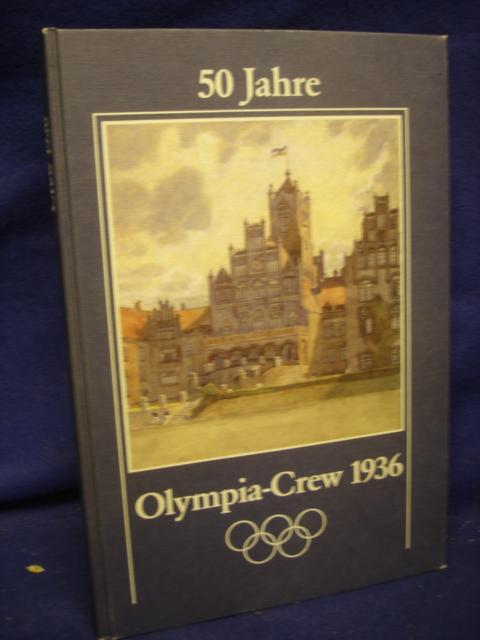 Stralsund-Glücksburg. 50 Jahre Olympia-Crew 1936. Ein Logbuch vom 3.4.1936 bis 2.5.1986 von der Marine-Offiziersanwärtercrew 1936. Mit vielen Erlebnisberichten der Kriegsjahre 1939-45.