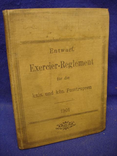 Entwurf Exercier-Reglement für die k. u. k. Fußtruppen.