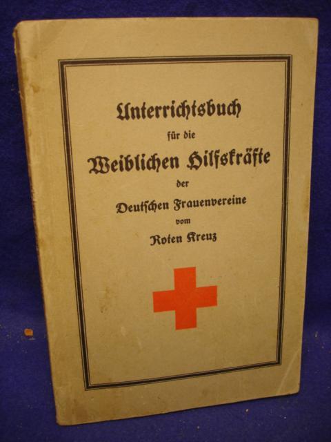 Unterrichtsbuch für die weiblichen Hilfskräfte der deutschen Frauenvereine vom Roten Kreuz.