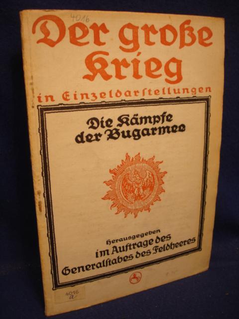 Der grosse Krieg in Einzeldarstellungen im Auftrage des Generalstabes des Feldheeres. Heft 26: Die Kämpfe der Bug-Armee.