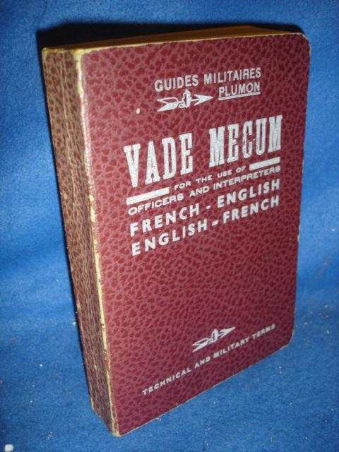 Guides Militaires Plumon. VADE MECUM for the use of Officers and Interpreters and Cadets of the Military Colleges  French-English / English-French. 1939.