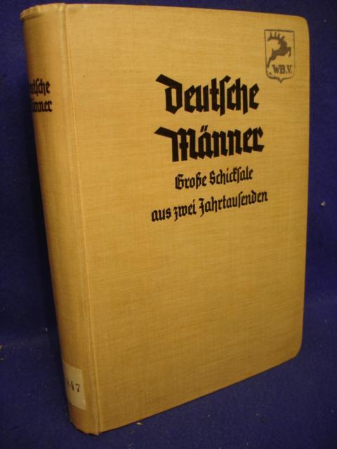 Deutsche Männer. Große Schicksale aus zwei Jahrtausenden.