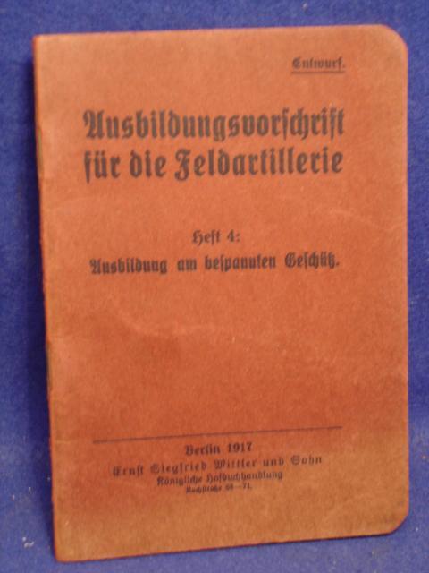 Ausbildungsvorschrift für die Feldartillerie, Heft 4: Ausbildung am bespannten Geschütz, Kriegs-Ausgabe 1917.