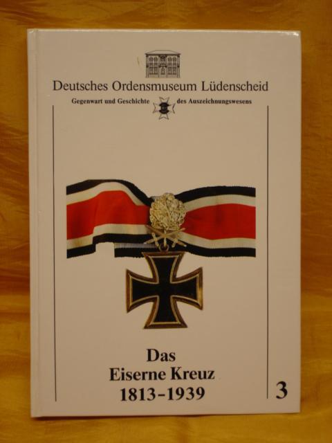 Das Eiserne Kreuz 1813-1939 - Deutsches Ordensmuseum Lüdenscheid.