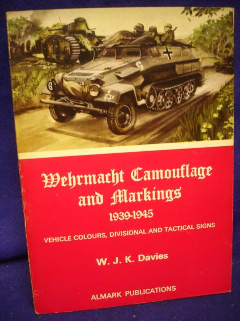 Wehrmacht Camouflage and Markings 1939-1945. Vehicle Colours, Divisional and Tactical Signs