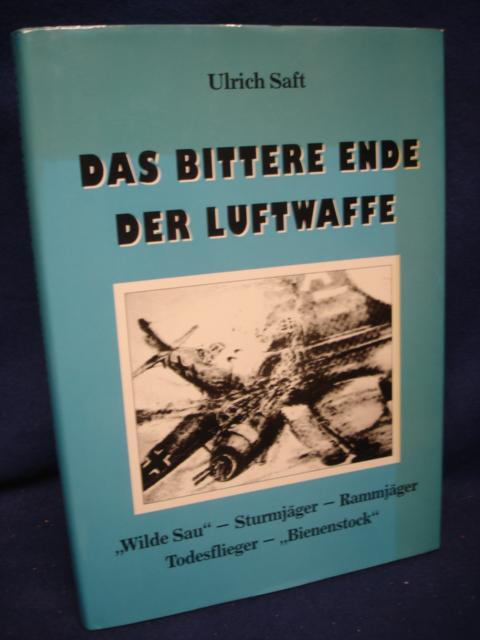 """Das Bittere Ende der Luftwaffe. """"Wilde Sau""""-Sturmjäger-Rammjäger-Todesflieger-""""Bienenstock"""""""
