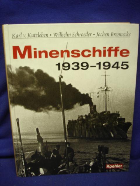 """Minenschiffe 1939-1945. Die geheimnisumwitterten Einsätze des """"Mitternachtsgeschwaders""""."""