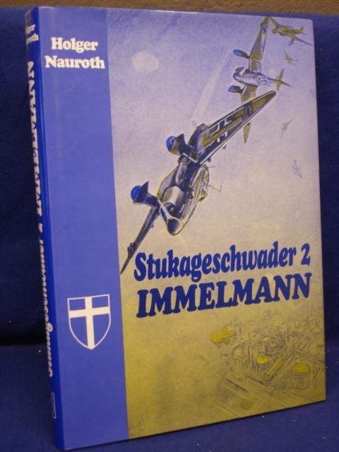 Stukageschwader 2 Immelmann. Eine Dokumentation über das erfolgreichste deutsche Stukageschwader