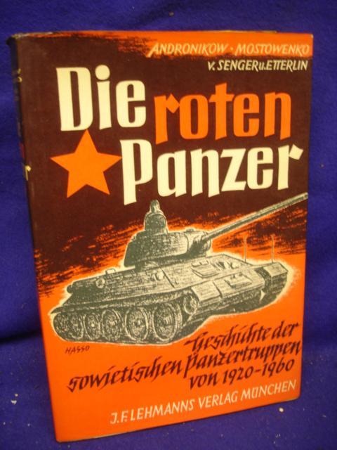 Die roten Panzer. Geschichte der sowjetischen Panzertruppen 1920 - 1960.