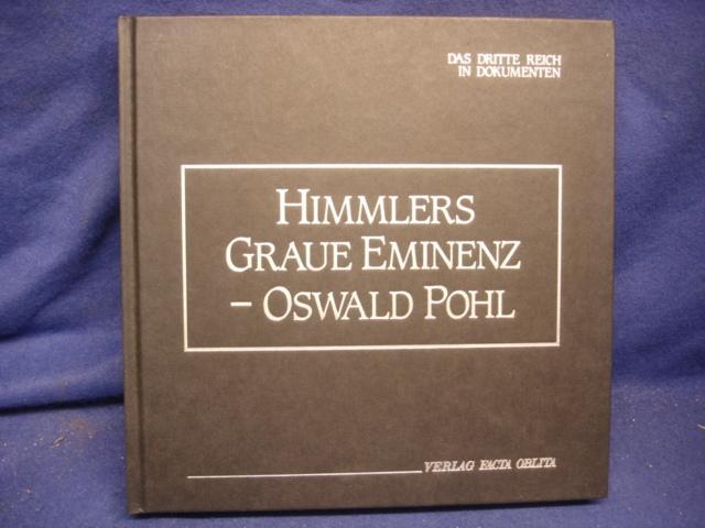 Himmlers graue Eminenz: Oswald Pohl und das Wirtschaftsverwaltungshauptamt der SS.
