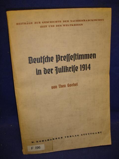 Deutsche Pressestimmen in der Julikrise 1914.