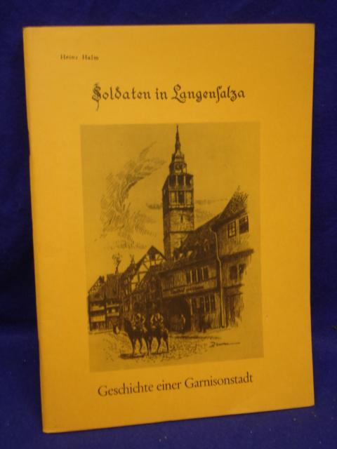 Soldaten in Langensalza - Geschichte einer Garnisionstadt.