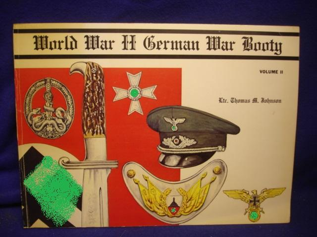 World War II German War Booty - Volume II Worthless Souvenirs or Priceless Treasures?