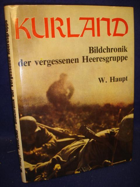 Kurland. Bildchronik der vergessenen Heeresgruppe 1944/45.