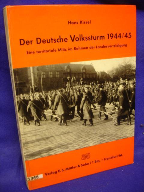 Der deutsche Volkssturm 1944/45  - territoriale Miliz im Rahmen der Landesverteidigung