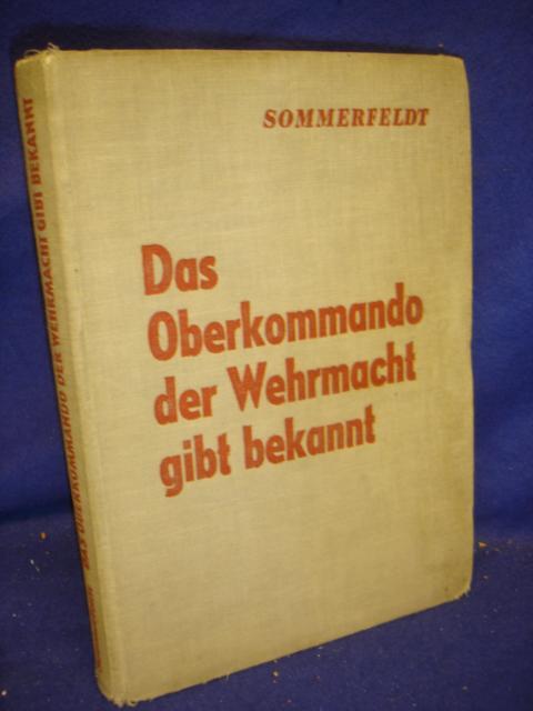 Das Oberkommando der Wehrmacht gibt bekannt Ein Augenzeugenbericht des Auslandsprechers des OKW