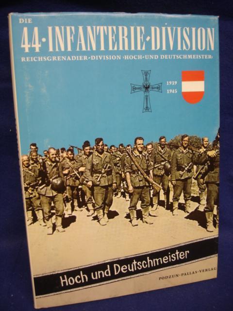 Die 44. Infanterie-Division. Reichs-Grenadier-Division Hoch- und Deutschmeister 1938 - 1945.