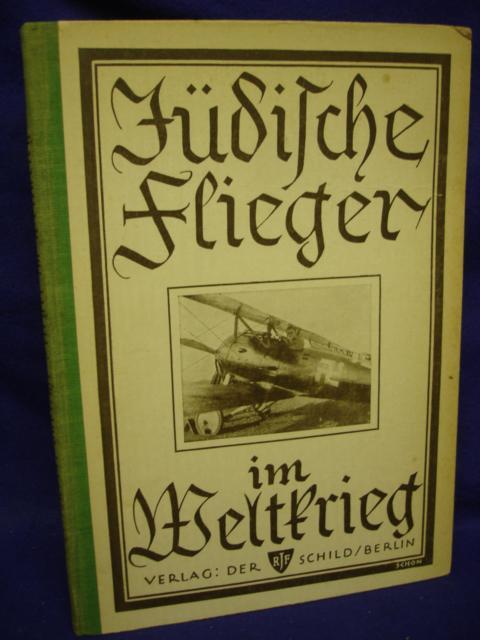 Jüdische Flieger im Weltkrieg. Selten angebotenes Werk!