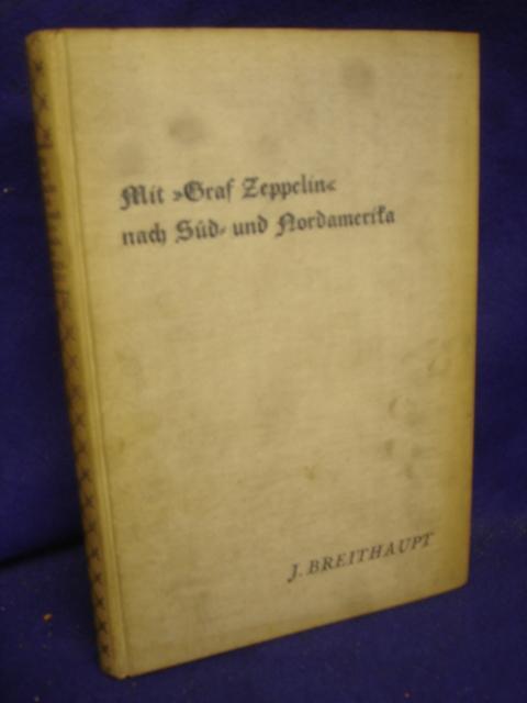 Mit Graf Zeppelin nach Süd- und Nordamerika. Reiseeindrücke und Fahrterlebnisse.