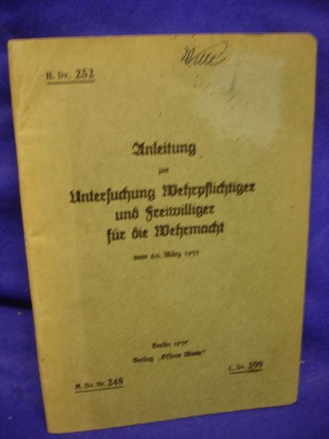 H. Dv. 252. Anleitung zur Untersuchung Wehrpflichtiger und Freiwilliger für die Wehrmacht vom 20. März 1935. M.Dv.Nr.248 L.Dv.399