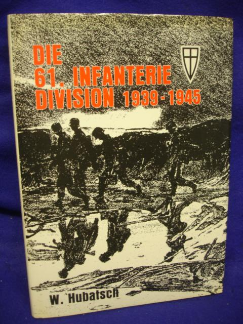 Die 61. Infanterie-Division 1939 bis 1945. Ein Bericht in Wort und Bild