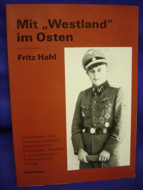 """Mit """"Westland"""" im Osten. Ein Leben zwischen 1922 und 1945. Erinnerungen eines hochausgezeichneten Frontoffiziers des SS-Regiments """"Westland"""" in der europäischen SS.Panzerdivision """"Wiking"""""""