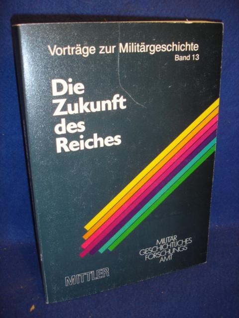 Die Zukunft des Reiches. Gegner Verbündete und Neutrale 1943-1945