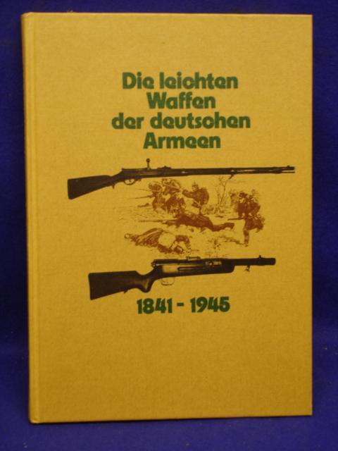 Die leichten Waffen der deutschen Armeen von 1841-1945