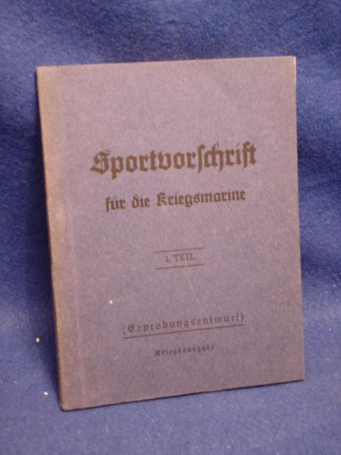 Sportvorschrift für die Kriegsmarine, 1. Teil. (Erprobungsentwurf).Kriegsausgabe!