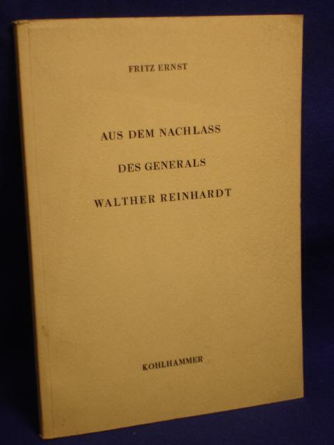 Aus dem Nachlass des Generals Walther Reinhardt. Seine Erlebnisse im Zeitraum ca. 1919 -1930.