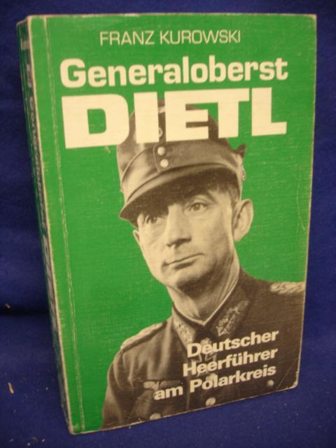 Generaloberst Dietl. Deutscher Heerführer am Polarkreis.