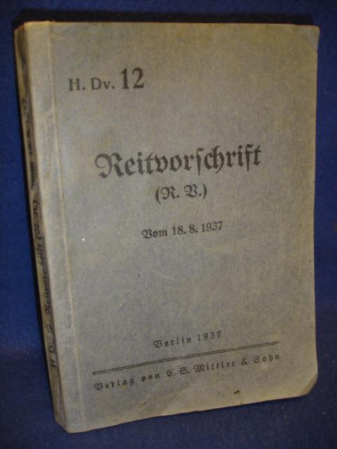 H. Dv. 12.: Reitvorschrift (R. V.) vom 18.8.1937