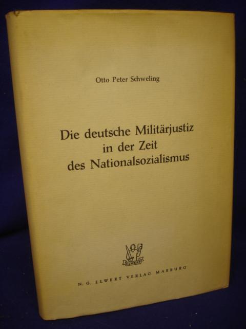 Die deutsche Militärjustiz in der Zeit des Nationalsozialismus
