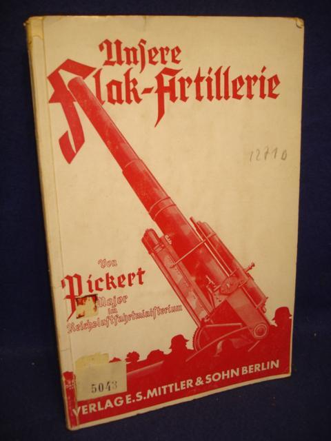 Unsere Flak-Artillerie. Einführung in ihre Grundlagen für Soldaten und Laien.
