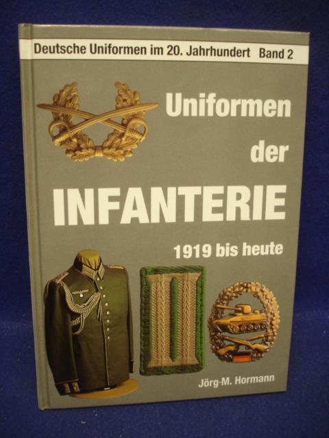 Deutsche Uniformen im 20. Jahrhundert Band 2: Uniformen der Infanterie 1919 bis heute.