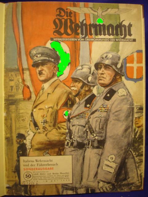 """""""Die Wehrmacht"""". Herausgegeben vom Oberkommando der Wehrmacht. Sonderausgabe: Italiens Wehrmacht und der Führerbesuch."""