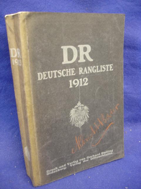 Deutsche Rangliste des Jahres 1912 umfassend das gesamte aktive Offizierskorps (einschließlich der Sanitäts- und Veterinär-, Zeug- u. Feuer-werksoffiziere, sowie der wiederverwendeten Offiziere z.D.) der deutschen Armee und Marine und seinen Nachwuchs mit