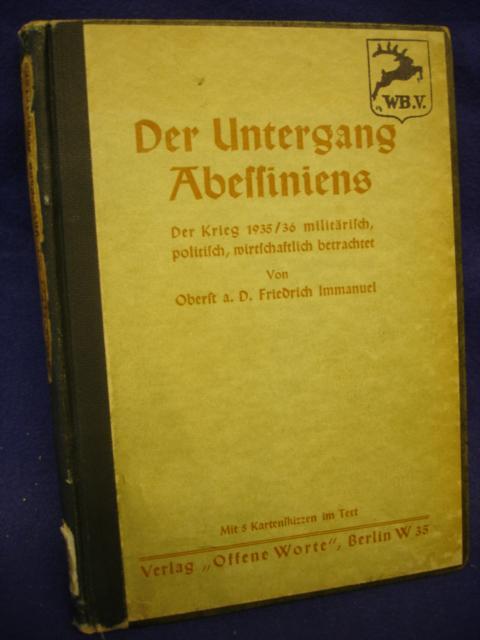 Der Untergang Abessiniens. Der Krieg 1935/36 miliärisch, politisch, wirtschaftlich betrachtet.