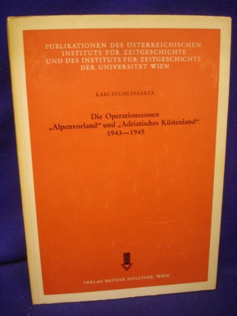"""Die Operationszonen """"Alpenvorland"""" und """"Adriatisches Küstenland"""" 1943-1945"""