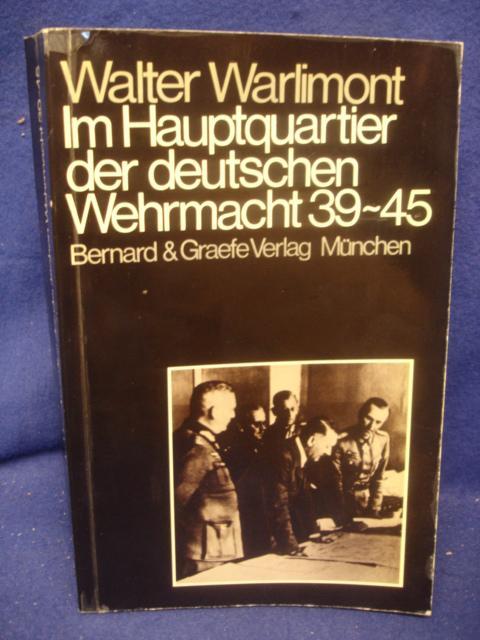 Im Hauptquartier der deutschen Wehrmacht 1939-1945. Grundlagen, Formen, Gestalten