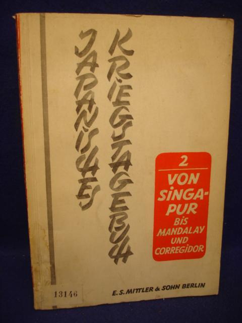 Japanisches Kriegstagebuch II. Von Singapur bis Mandalay und Corregidor.