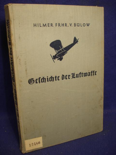 Geschichte der Luftwaffe. Eine kurze Darstellung der Entwicklung des dritten Wehrmachtteils.