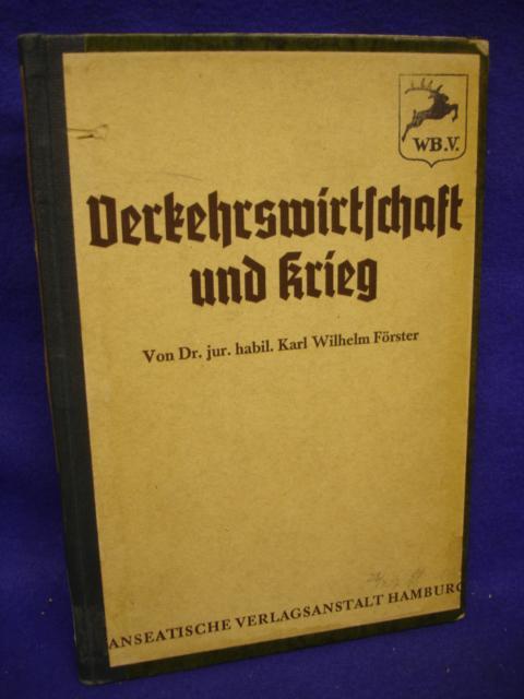 Schriften zur kriegswirtschaftlichen Forschung und Schulung: Verkehrswirtschaft und Krieg.