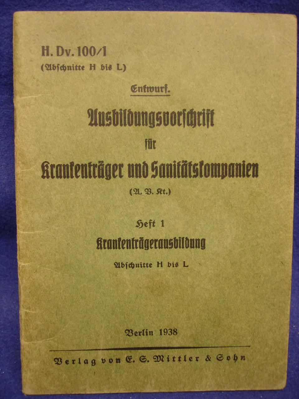 Ausbildungsvorschrift für Krankenträger und Sanitätskompanie. Heft 1 Krankenträgerausbildung. Abschnitt H-L. 1938.