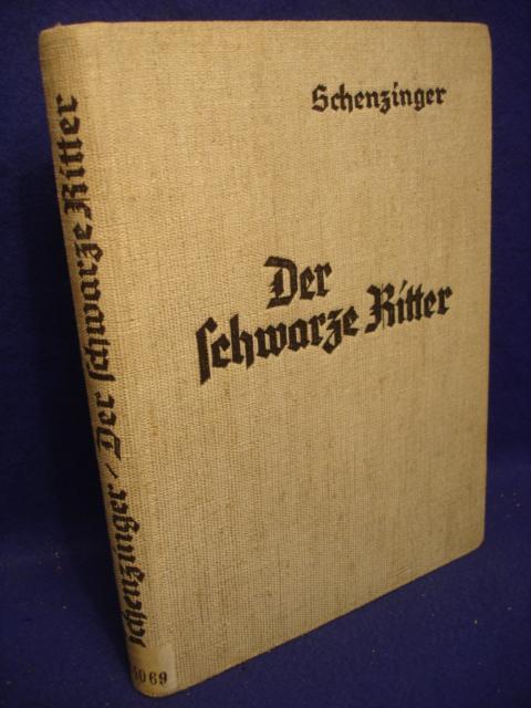 Der Schwarze Ritter. Kriegserlebnisse des Kampffliegers Eduard Ritter von Schleich.