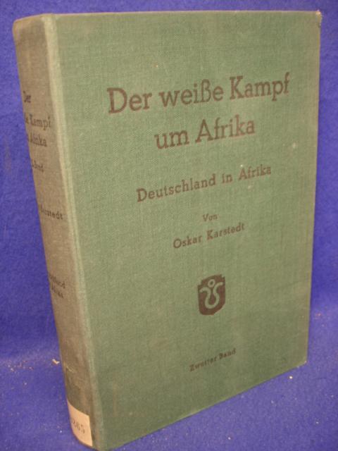 Der weiße Kampf um Afrika - Band 2: Deutschland in Afrika 30 Jahre deutsche Kolonialarbeit
