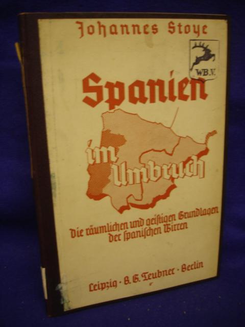 Spanien im Umbruch. Die räumlichen und geistigen Grundlagen der Spanischen Wirren.