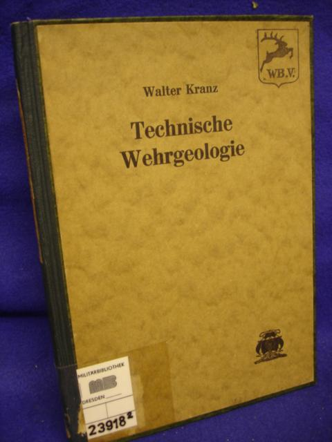 Technische Wehrgeologie. Wegweiser für Soldaten, Geologen, Techniker, Ärzte, chemiker und andere Fachleute.